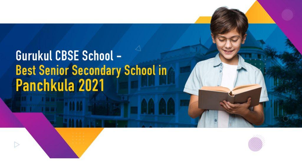 Gurukul CBSE School – Best Senior Secondary School in Panchkula 2021