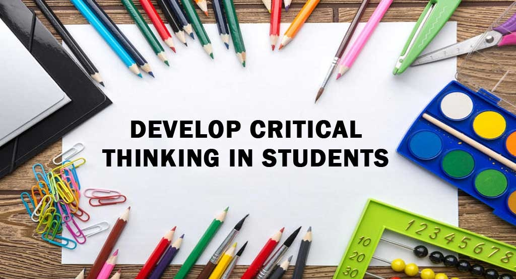 Develop Critical Thinking in Students