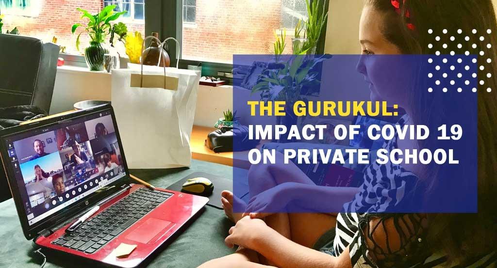 The Gurukul School: Impact of covid 19 on private school