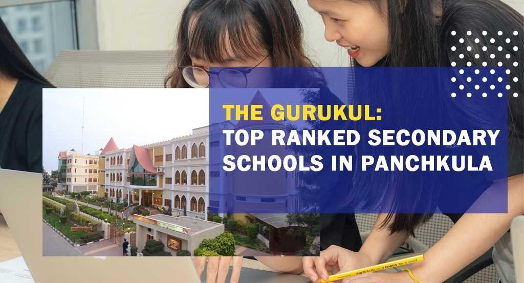 The Gurukul: Top Ranked Secondary Schools in Panchkula