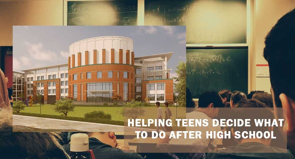 Helping teen decide what to do after high school