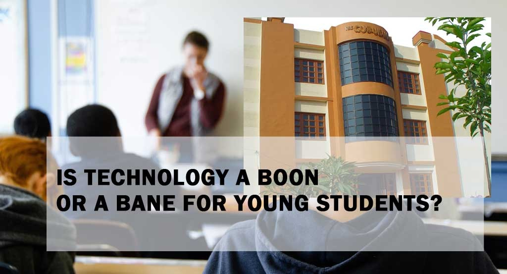 Is technology a boon Or a bane for young students?