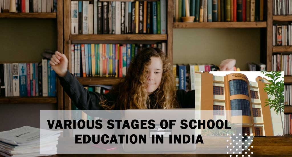 Various Stages of School Education In India